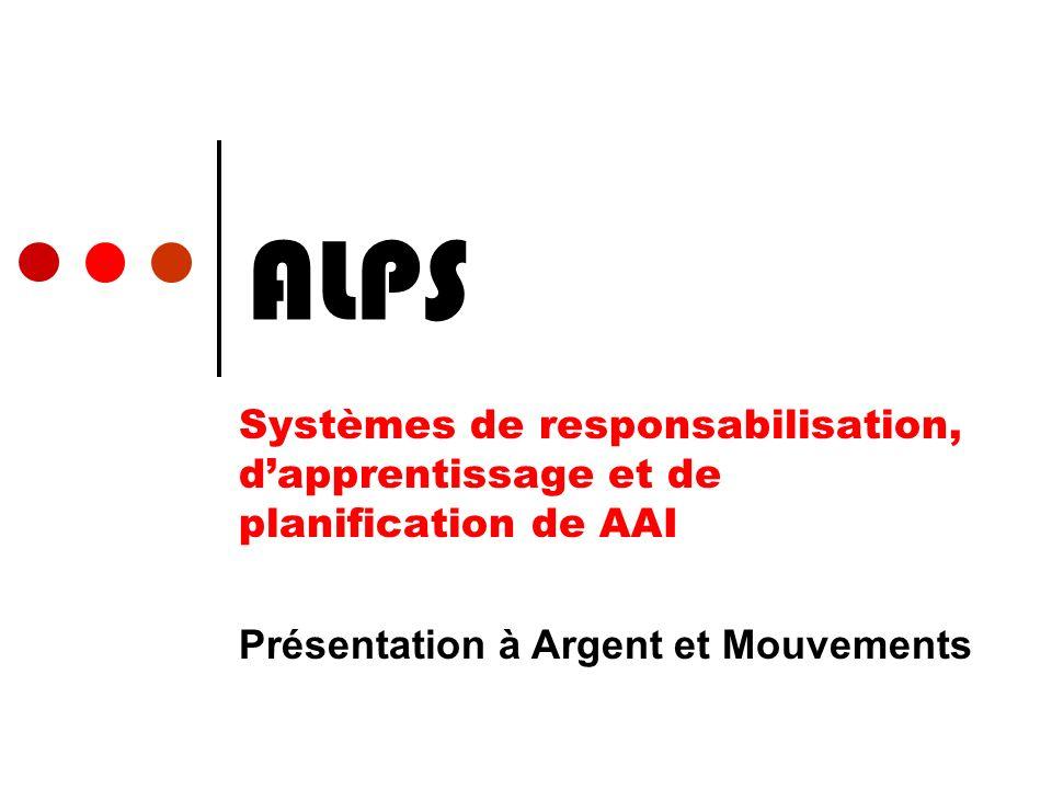 ALPS Systèmes de responsabilisation, dapprentissage et de planification de AAI Présentation à Argent et Mouvements