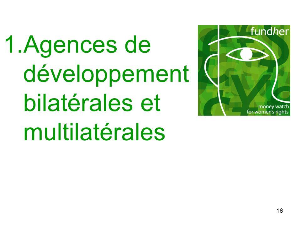 16 1.Agences de développement bilatérales et multilatérales