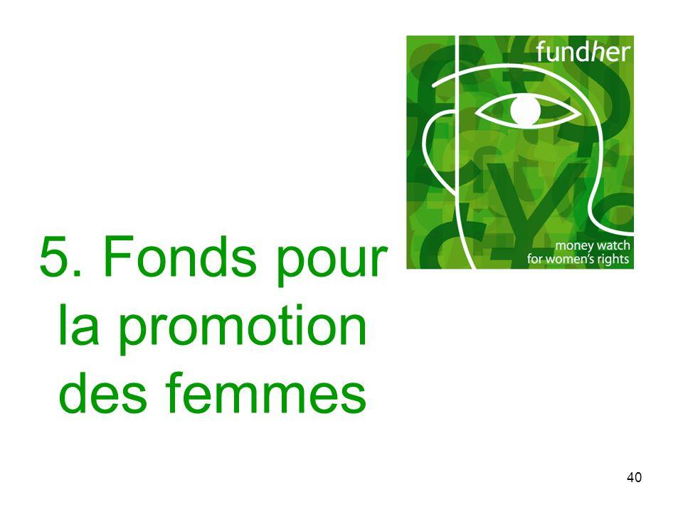 40 5. Fonds pour la promotion des femmes