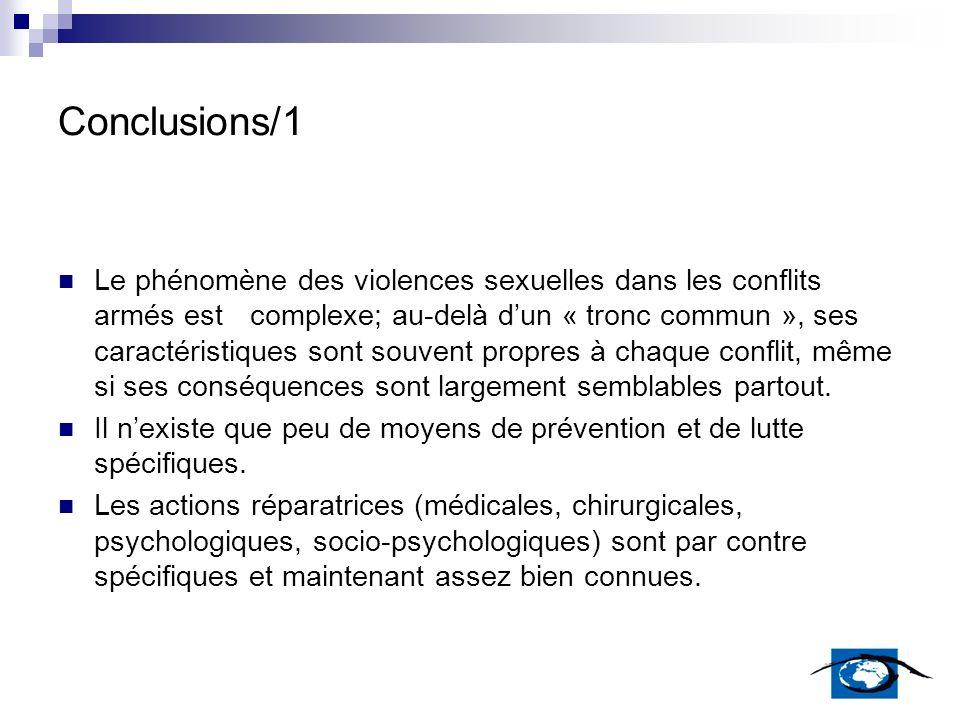 Conclusions/1 Le phénomène des violences sexuelles dans les conflits armés est complexe; au-delà dun « tronc commun », ses caractéristiques sont souve