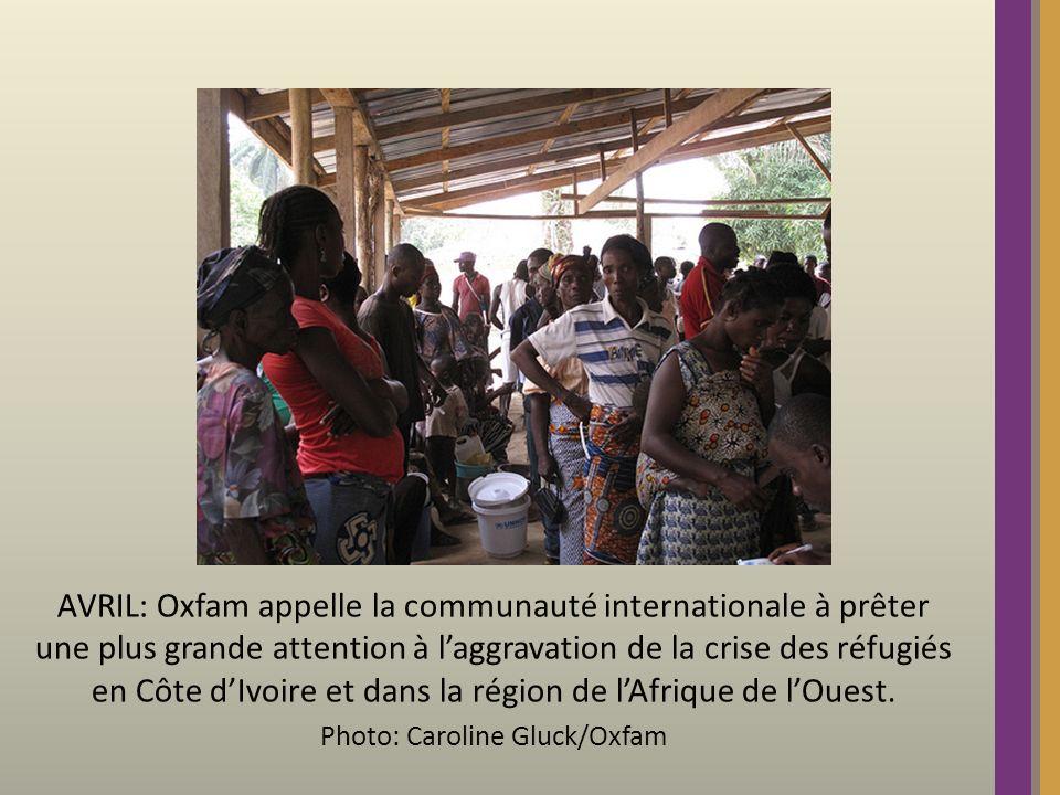 AVRIL: Oxfam appelle la communauté internationale à prêter une plus grande attention à laggravation de la crise des réfugiés en Côte dIvoire et dans la région de lAfrique de lOuest.