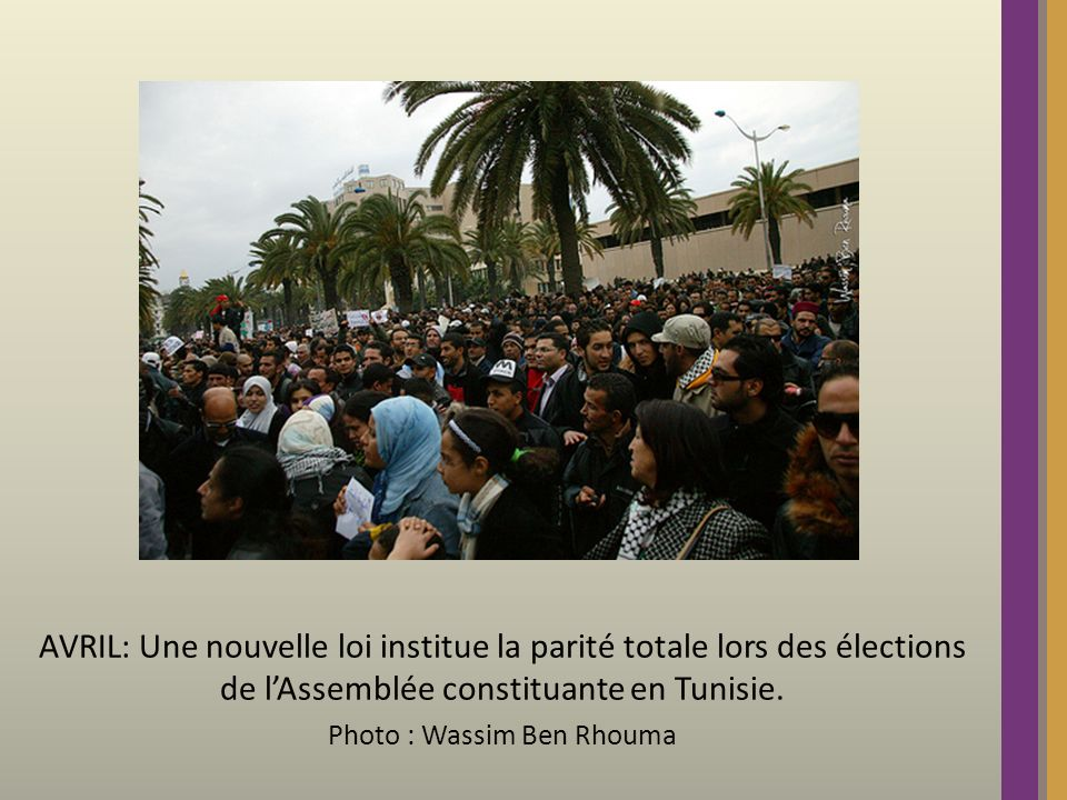 AVRIL: Une nouvelle loi institue la parité totale lors des élections de lAssemblée constituante en Tunisie.