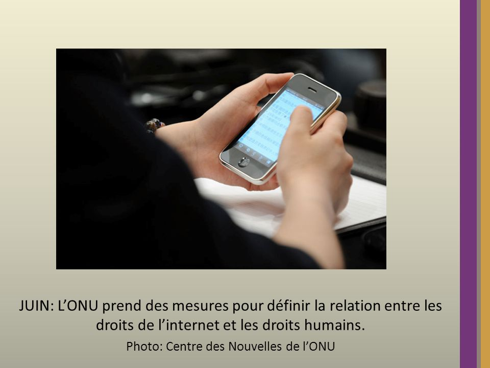 JUIN: LONU prend des mesures pour définir la relation entre les droits de linternet et les droits humains. Photo: Centre des Nouvelles de lONU