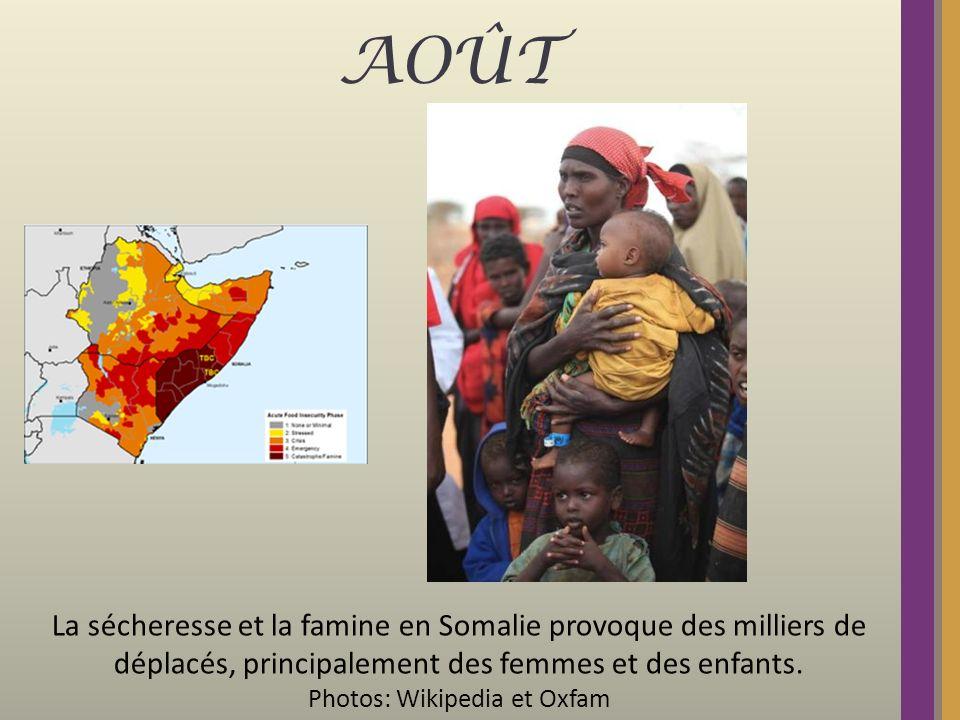 AOÛT La sécheresse et la famine en Somalie provoque des milliers de déplacés, principalement des femmes et des enfants.
