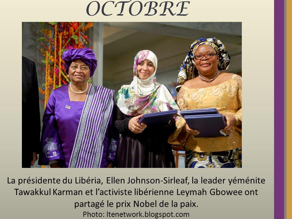 OCTOBRE La présidente du Libéria, Ellen Johnson-Sirleaf, la leader yéménite Tawakkul Karman et lactiviste libérienne Leymah Gbowee ont partagé le prix Nobel de la paix.