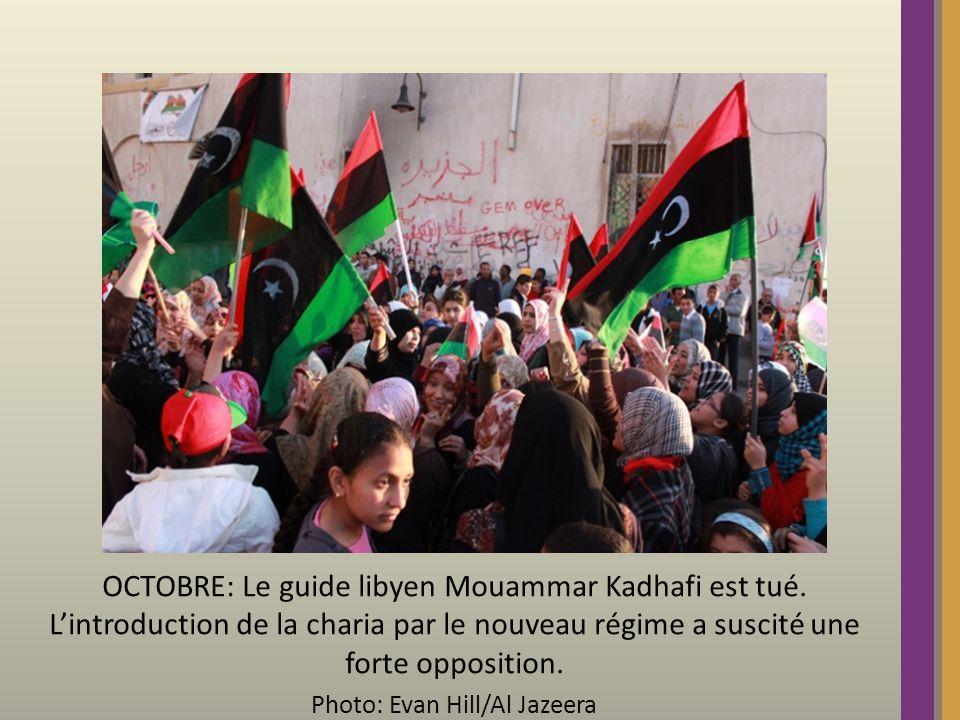 OCTOBRE: Le guide libyen Mouammar Kadhafi est tué. Lintroduction de la charia par le nouveau régime a suscité une forte opposition. Photo: Evan Hill/A