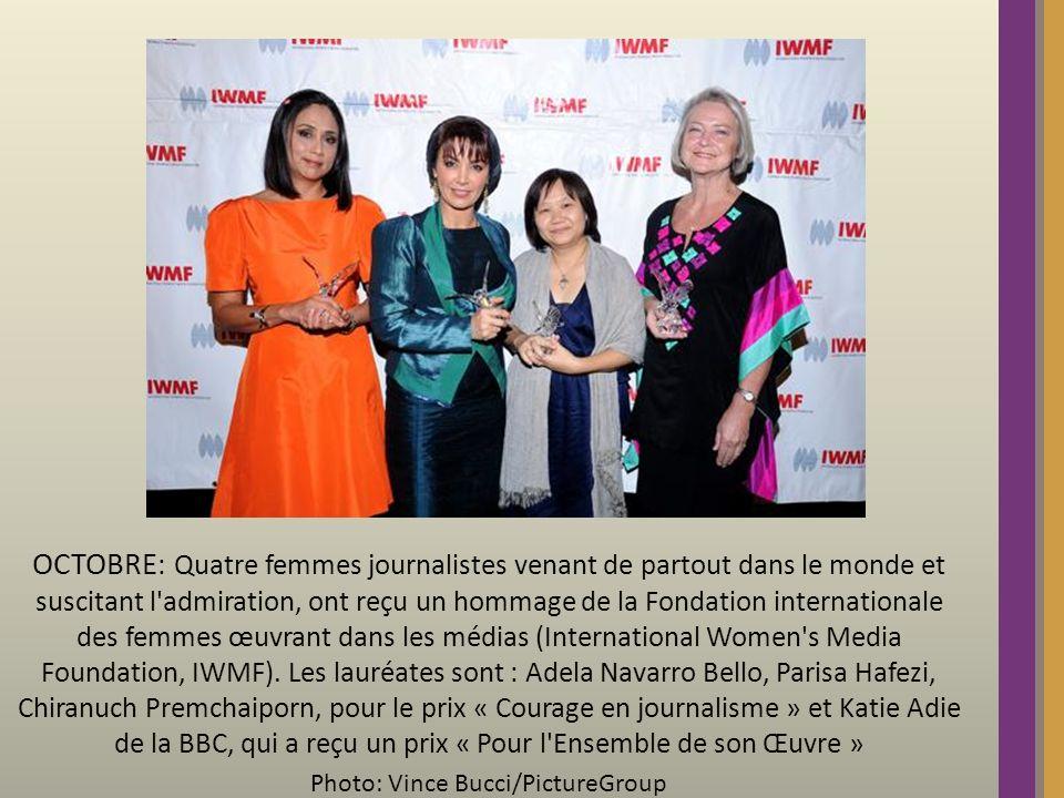 OCTOBRE : Quatre femmes journalistes venant de partout dans le monde et suscitant l admiration, ont reçu un hommage de la Fondation internationale des femmes œuvrant dans les médias (International Women s Media Foundation, IWMF).