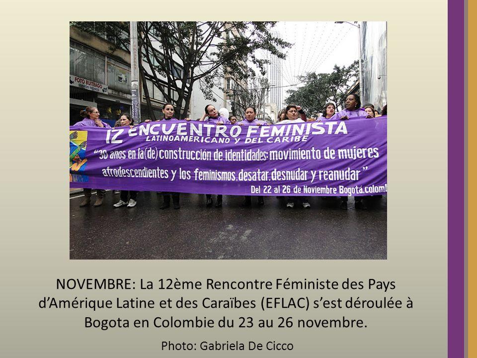 NOVEMBRE: La 12ème Rencontre Féministe des Pays dAmérique Latine et des Caraïbes (EFLAC) sest déroulée à Bogota en Colombie du 23 au 26 novembre. Phot