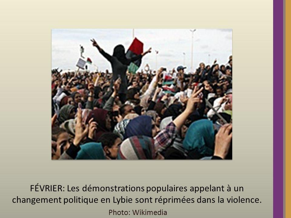 FÉVRIER: Les démonstrations populaires appelant à un changement politique en Lybie sont réprimées dans la violence.