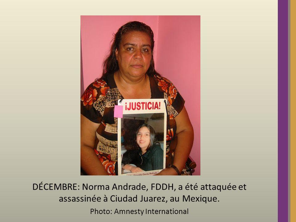 DÉCEMBRE: Norma Andrade, FDDH, a été attaquée et assassinée à Ciudad Juarez, au Mexique.