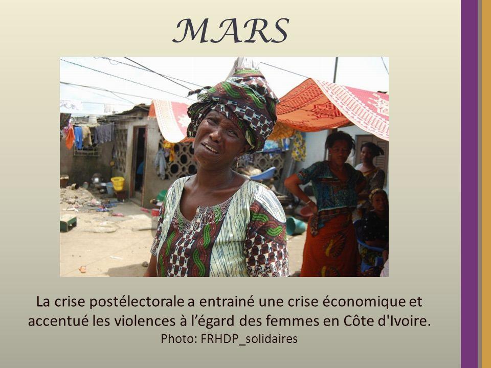 MARS La crise postélectorale a entrainé une crise économique et accentué les violences à légard des femmes en Côte d'Ivoire. Photo: FRHDP_solidaires