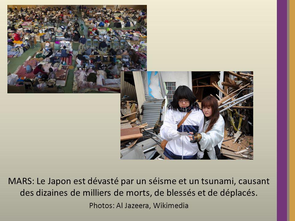 MARS: Le Japon est dévasté par un séisme et un tsunami, causant des dizaines de milliers de morts, de blessés et de déplacés. Photos: Al Jazeera, Wiki