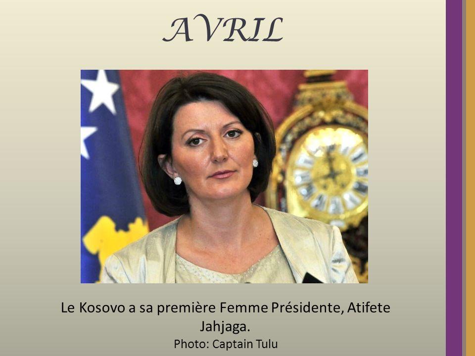 AVRIL Le Kosovo a sa première Femme Présidente, Atifete Jahjaga. Photo: Captain Tulu