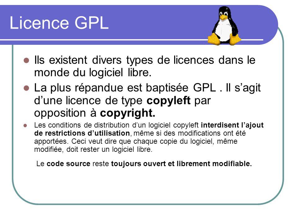 Licence GPL Ils existent divers types de licences dans le monde du logiciel libre. La plus répandue est baptisée GPL. Il sagit dune licence de type co