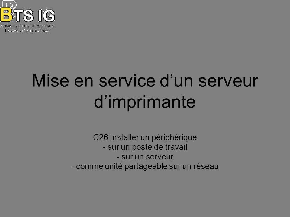 Mise en service dun serveur dimprimante C26 Installer un périphérique - sur un poste de travail - sur un serveur - comme unité partageable sur un réseau