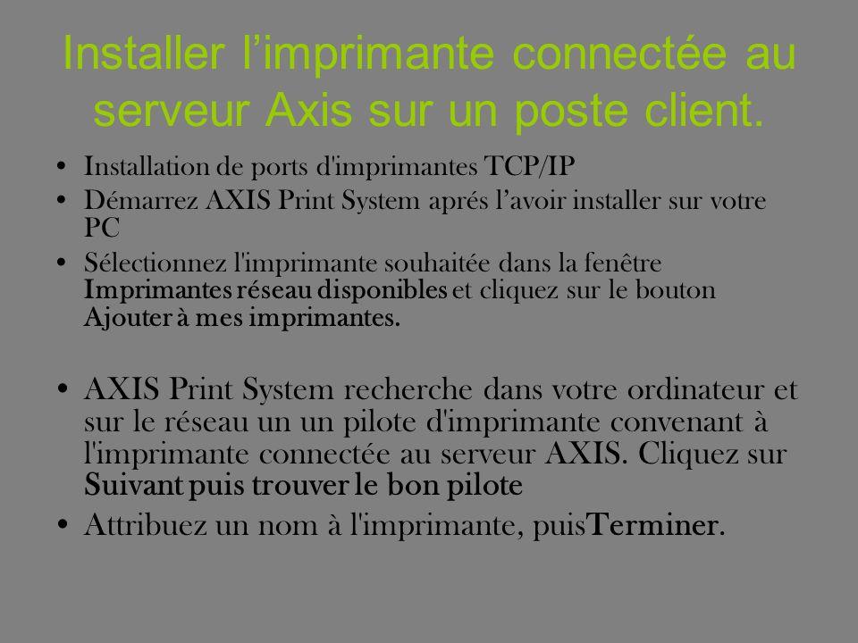 Installer limprimante connectée au serveur Axis sur un poste client.