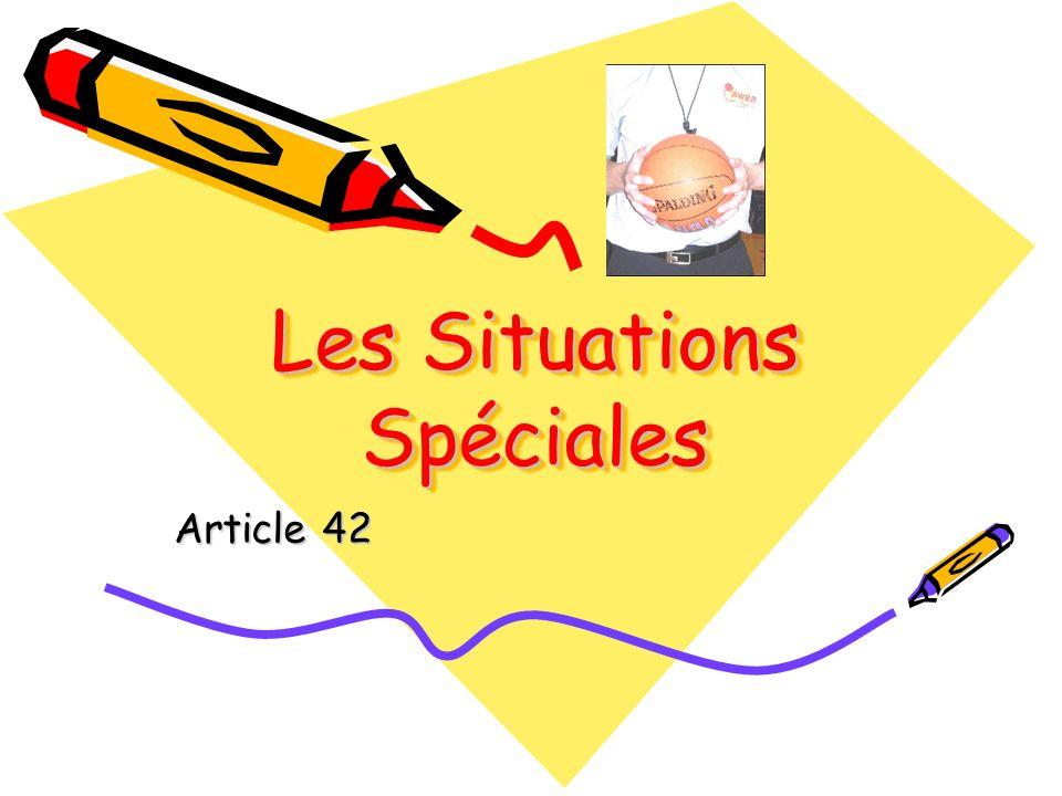 Les Situations Spéciales Article 42