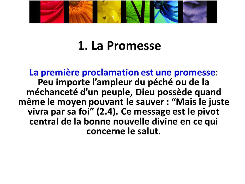 1. La Promesse La première proclamation est une promesse: Peu importe lampleur du péché ou de la méchanceté dun peuple, Dieu possède quand même le moy
