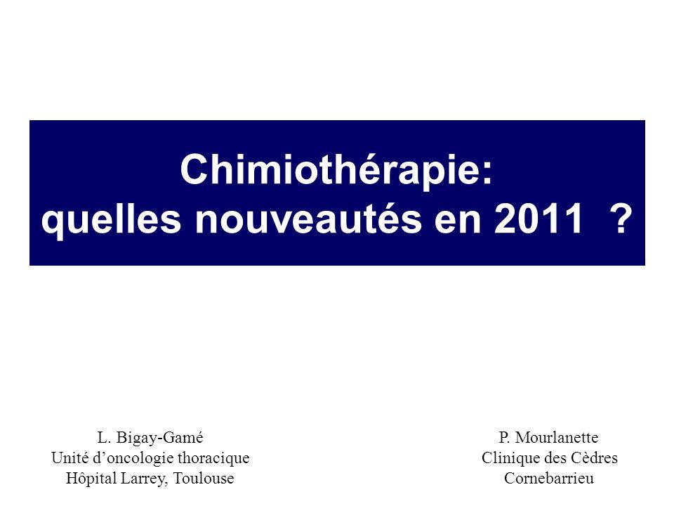 Chimiothérapie: quelles nouveautés en 2011 .