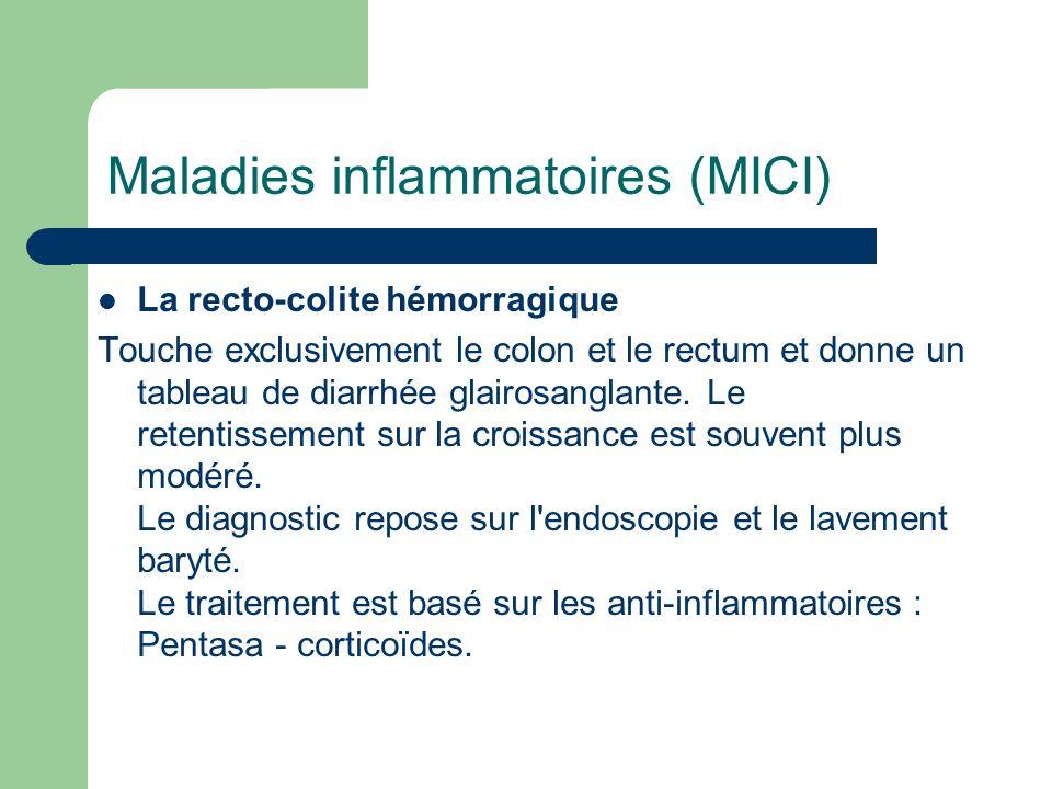 Maladies inflammatoires (MICI) La recto-colite hémorragique Touche exclusivement le colon et le rectum et donne un tableau de diarrhée glairosanglante