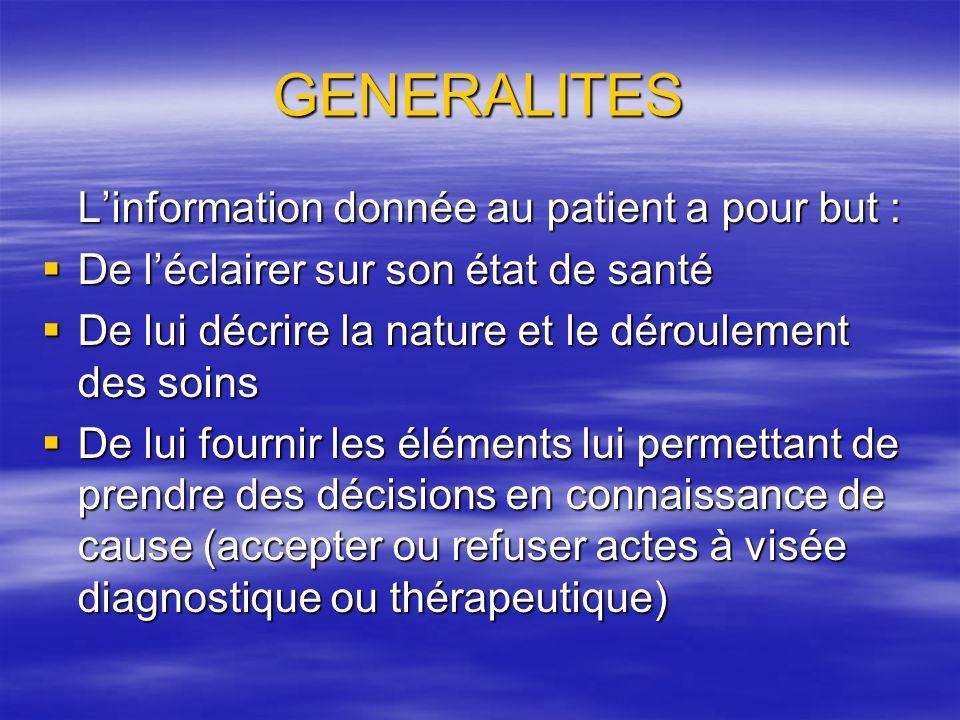 GENERALITES INFORMATION : -élément central dans la relation de CONFIANCE Médecin/Malade - contribue à la participation ACTIVE du patient aux soins