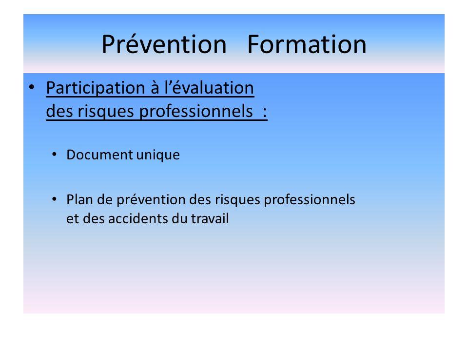 Prévention Formation Participation à lévaluation des risques professionnels : Document unique Plan de prévention des risques professionnels et des acc