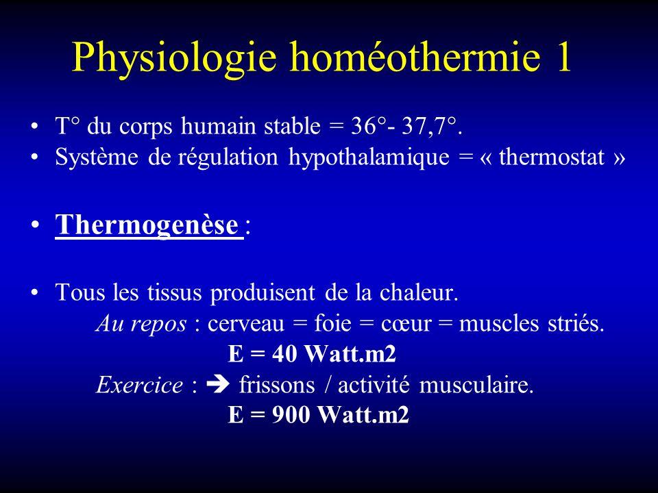 Physiologie homéothermie 1 T° du corps humain stable = 36°- 37,7°. Système de régulation hypothalamique = « thermostat » Thermogenèse : Tous les tissu