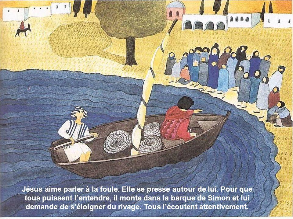 Jésus aime parler à la foule.Elle se presse autour de lui.