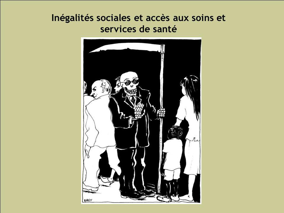 Les inégalités sociales de santé 103 Inégalités sociales et accès aux soins et services de santé