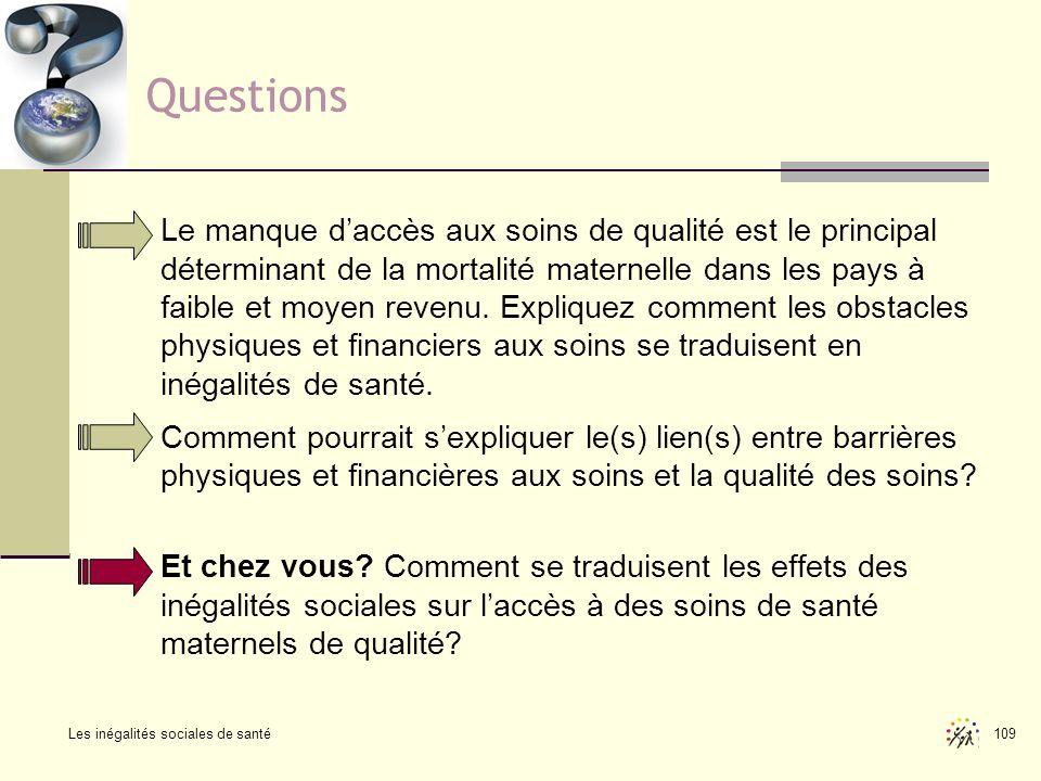 Les inégalités sociales de santé 109 Questions Le manque daccès aux soins de qualité est le principal déterminant de la mortalité maternelle dans les