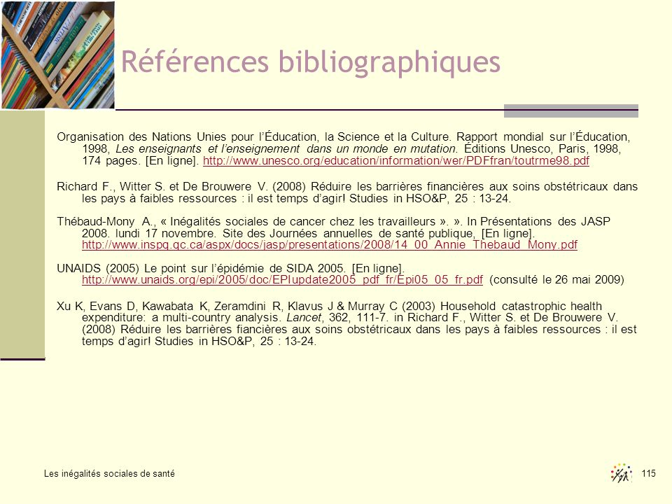 Les inégalités sociales de santé 115 Références bibliographiques Organisation des Nations Unies pour lÉducation, la Science et la Culture. Rapport mon