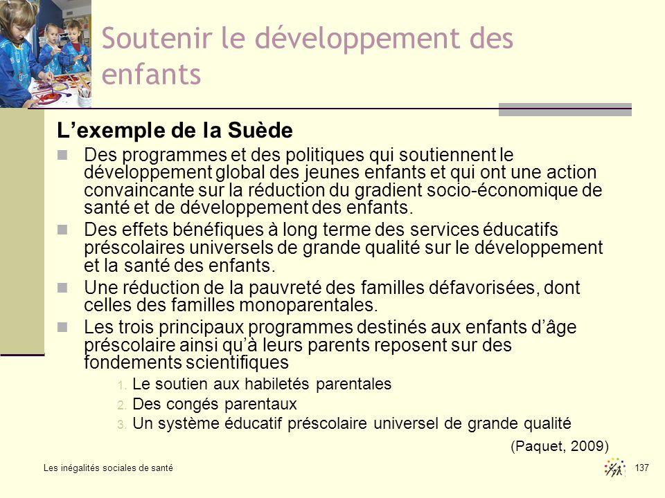 Les inégalités sociales de santé 137 Soutenir le développement des enfants Lexemple de la Suède Des programmes et des politiques qui soutiennent le dé