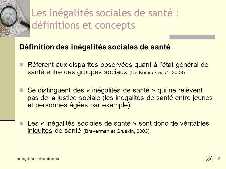 Les inégalités sociales de santé 19 Les inégalités sociales de santé : définitions et concepts Définition des inégalités sociales de santé Réfèrent au