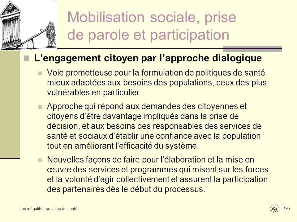 Les inégalités sociales de santé 195 Lengagement citoyen par lapproche dialogique Voie prometteuse pour la formulation de politiques de santé mieux ad