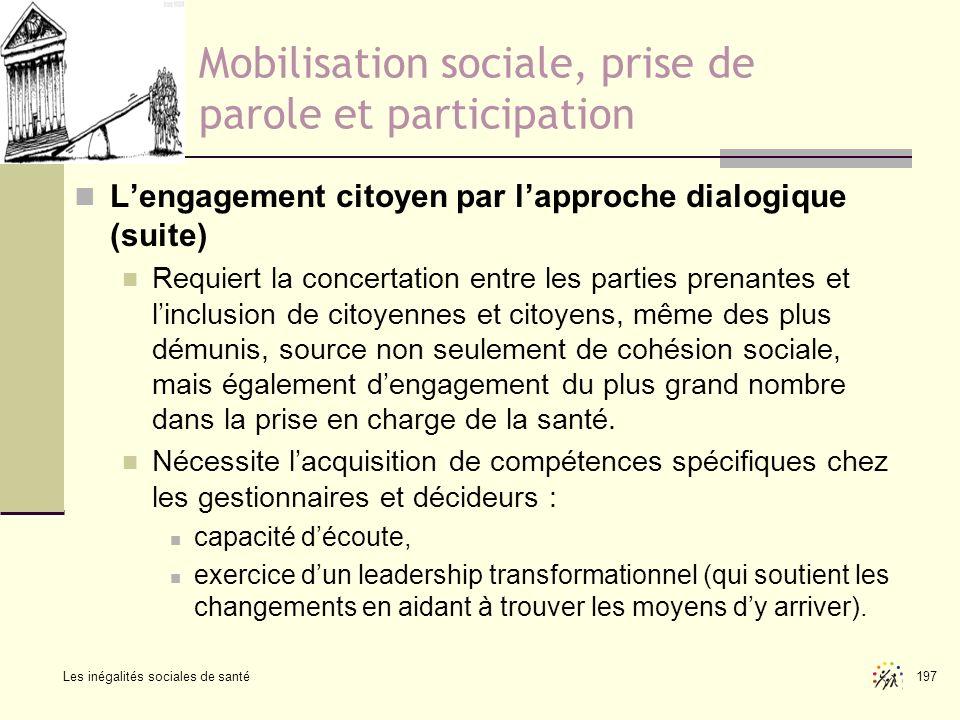Les inégalités sociales de santé 197 Mobilisation sociale, prise de parole et participation Lengagement citoyen par lapproche dialogique (suite) Requi