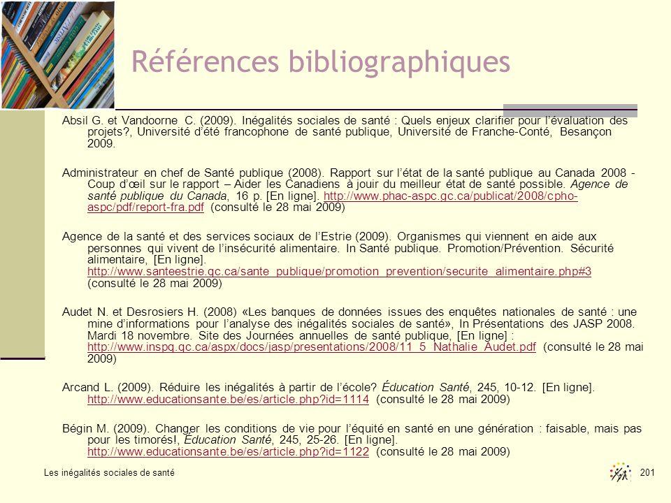 Les inégalités sociales de santé 201 Références bibliographiques Absil G. et Vandoorne C. (2009). Inégalités sociales de santé : Quels enjeux clarifie