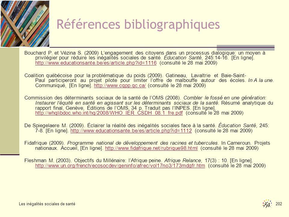 Les inégalités sociales de santé 202 Références bibliographiques Bouchard P. et Vézina S. (2009) Lengagement des citoyens dans un processus dialogique