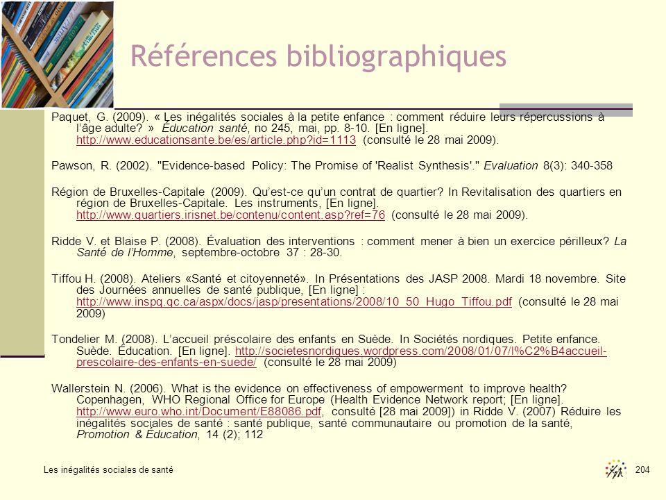 Les inégalités sociales de santé 204 Références bibliographiques Paquet, G. (2009). « Les inégalités sociales à la petite enfance : comment réduire le
