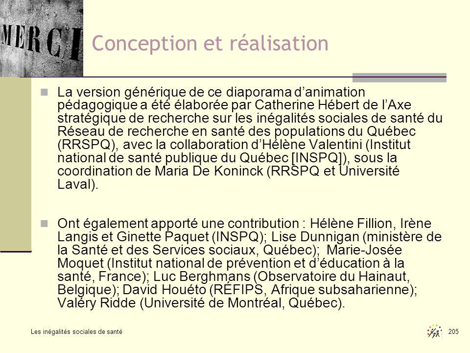 Les inégalités sociales de santé 205 Conception et réalisation La version générique de ce diaporama danimation pédagogique a été élaborée par Catherin