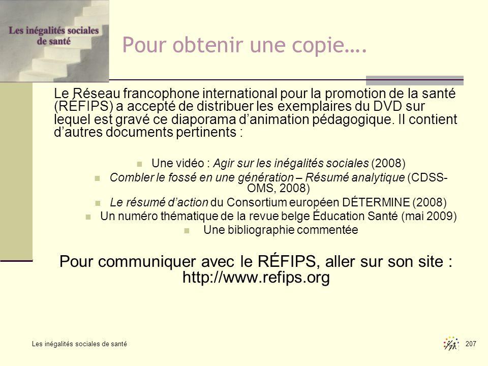 Les inégalités sociales de santé 207 Pour obtenir une copie…. Le Réseau francophone international pour la promotion de la santé (RÉFIPS) a accepté de