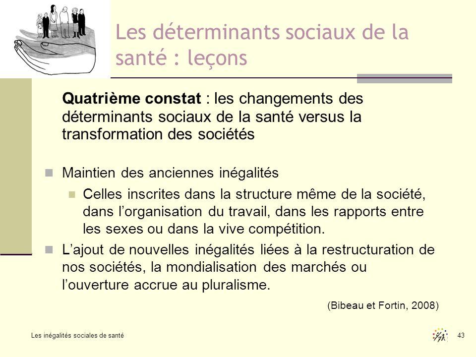 Les inégalités sociales de santé 43 Les déterminants sociaux de la santé : leçons Quatrième constat : les changements des déterminants sociaux de la s
