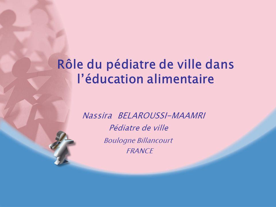 la maman,pilier nutritionnel de la famille Rôle EDUCATIF des pédiatres et des généralistes afin de PREVENIR LES CARENCES ALIMENTAIRES