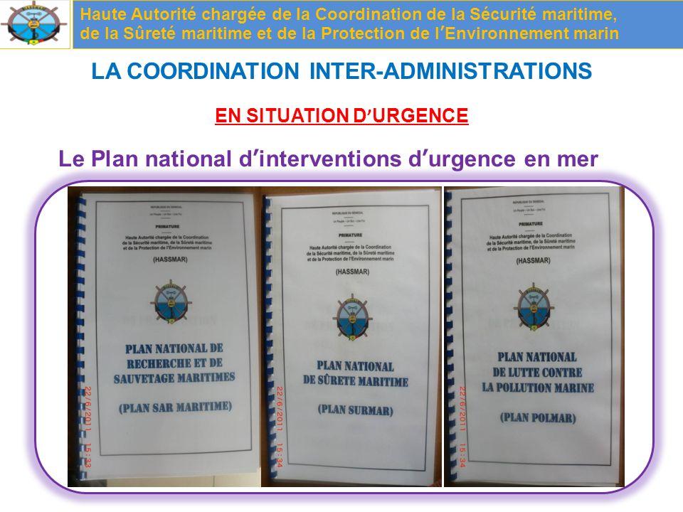 LA COORDINATION INTER-ADMINISTRATIONS EN SITUATION DURGENCE Haute Autorité chargée de la Coordination de la Sécurité maritime, de la Sûreté maritime et de la Protection de lEnvironnement marin Le Plan national dinterventions durgence en mer