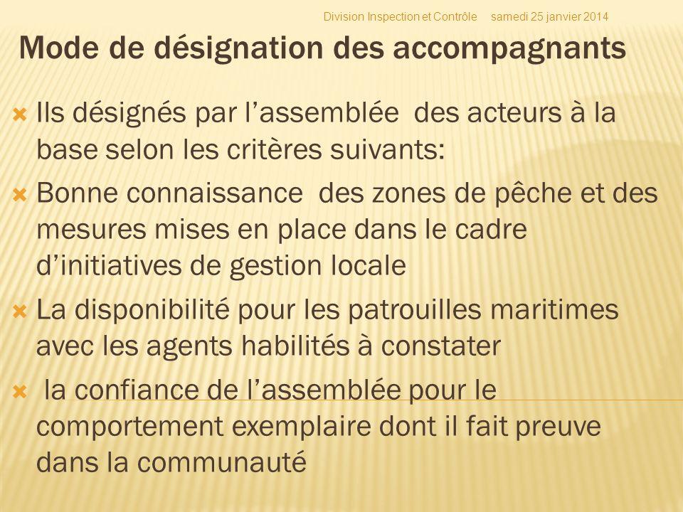 Mode de désignation des accompagnants Ils désignés par lassemblée des acteurs à la base selon les critères suivants: Bonne connaissance des zones de p