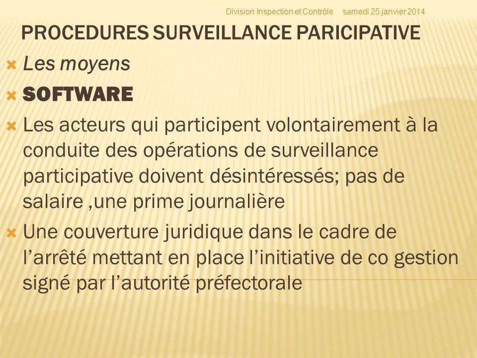 Les moyens SOFTWARE Les acteurs qui participent volontairement à la conduite des opérations de surveillance participative doivent désintéressés; pas d