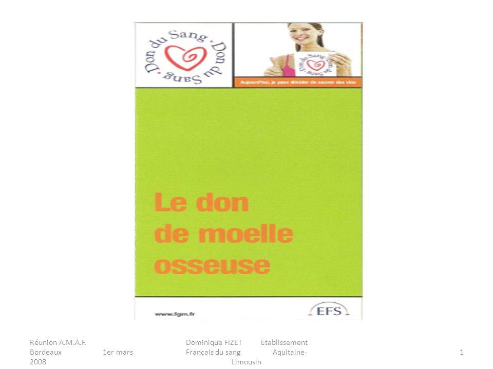 Réunion A.M.A.F. Bordeaux 1er mars 2008 Dominique FIZET Etablissement Français du sang Aquitaine- Limousin 1