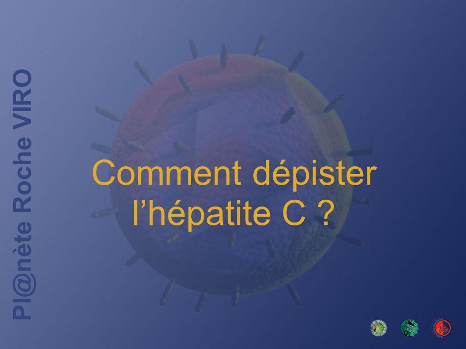 Pl@nète Roche VIRO Comment dépister lhépatite C ?