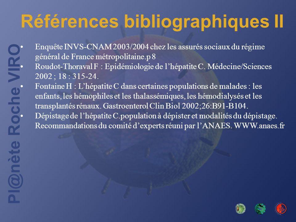 Pl@nète Roche VIRO Références bibliographiques II Enquête INVS-CNAM 2003/2004 chez les assurés sociaux du régime général de France métropolitaine.p 8