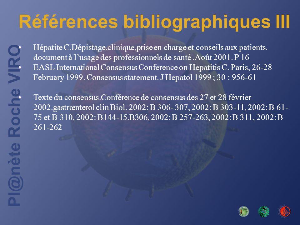 Pl@nète Roche VIRO Références bibliographiques III Hépatite C.Dépistage,clinique,prise en charge et conseils aux patients. document à lusage des profe