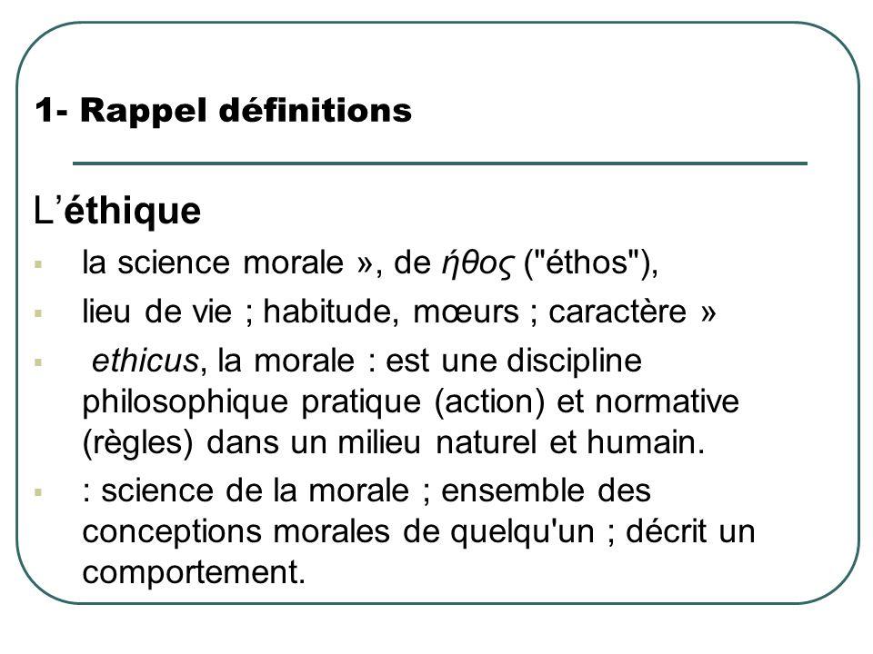 1- Rappel définitions Léthique la science morale », de ήθος (